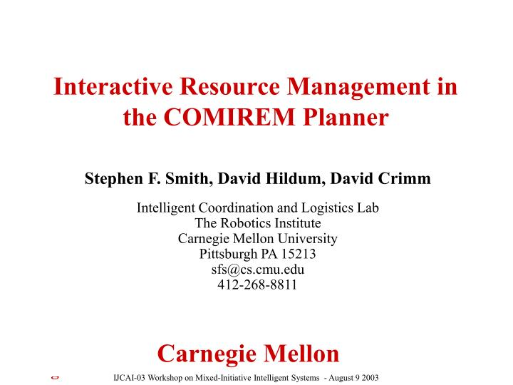 interactive resource management in the comirem planner n.