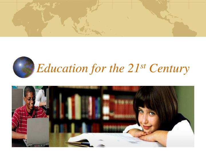 education for the 21 st century n.