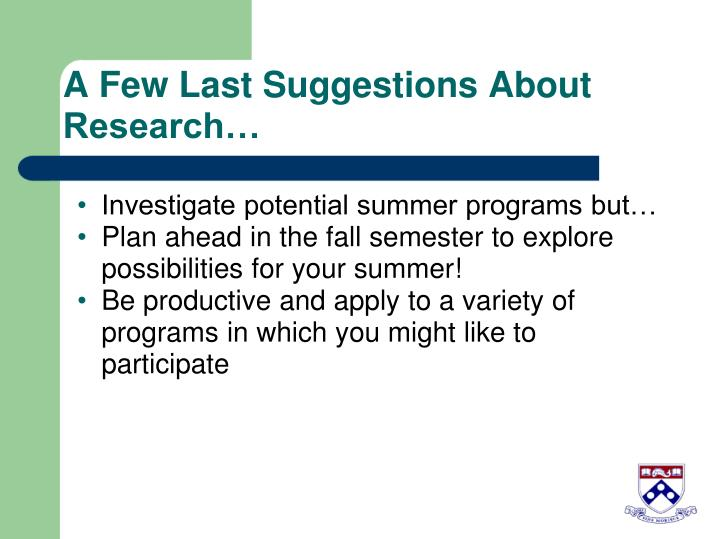 A Few Last Suggestions About Research…