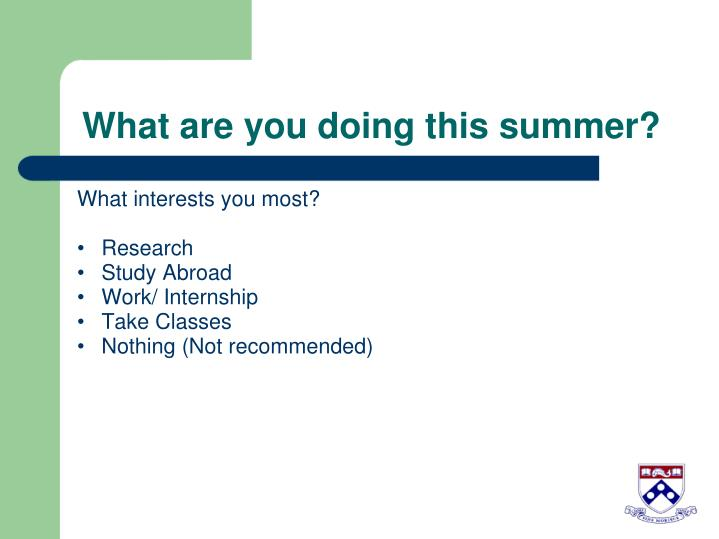 What are you doing this summer
