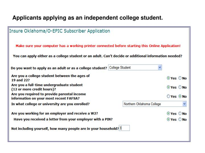 Applicants applying as an independent college student.