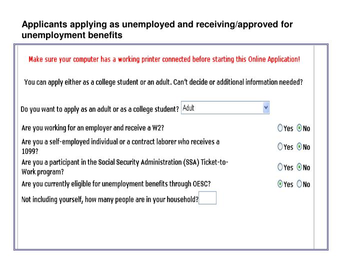 Applicants applying as unemployed and receiving/approved for unemployment benefits