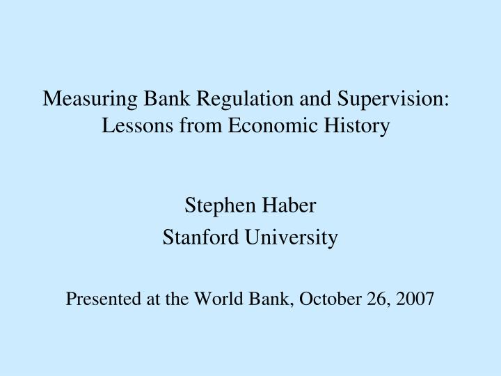 measuring bank regulation and supervision lessons from economic history n.