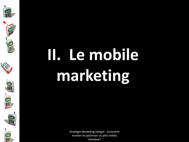 II.  Le mobile marketing