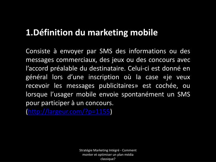 1.Définition du marketing mobile