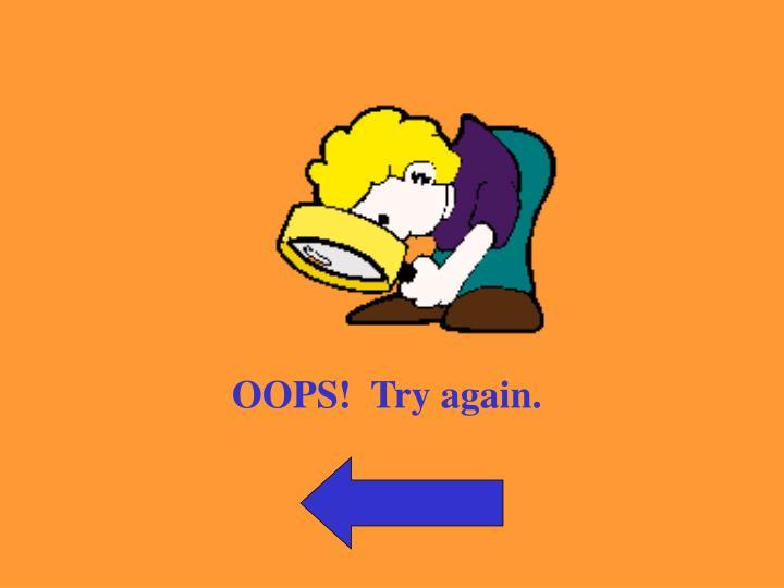 OOPS!  Try again.