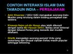contoh interaksi islam dan tamadun india persajakan