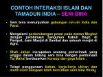 contoh interaksi islam dan tamadun india seni bina