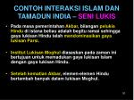 contoh interaksi islam dan tamadun india seni lukis