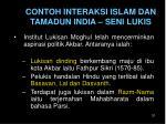 contoh interaksi islam dan tamadun india seni lukis1