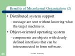 benefits of microkernel organization 2