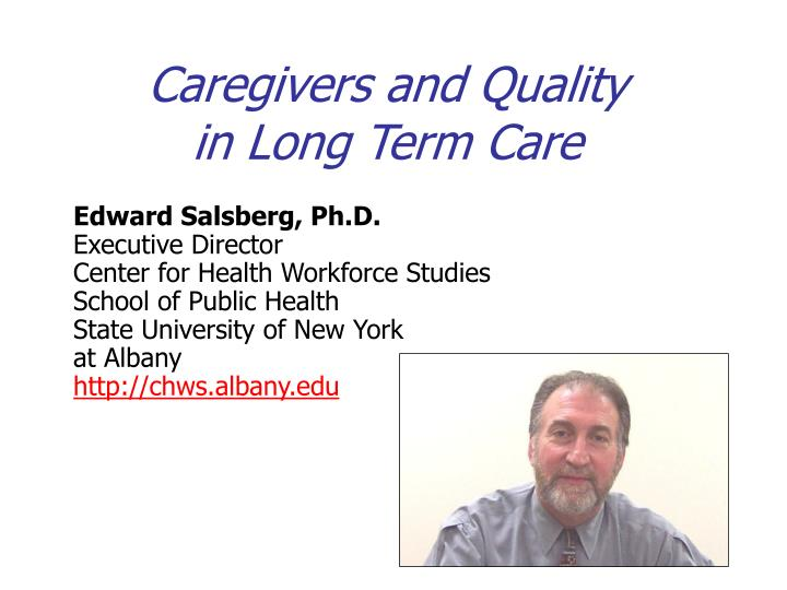 caregivers and quality in long term care n.