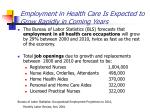 employment in health care is expected to grow rapidly in coming years