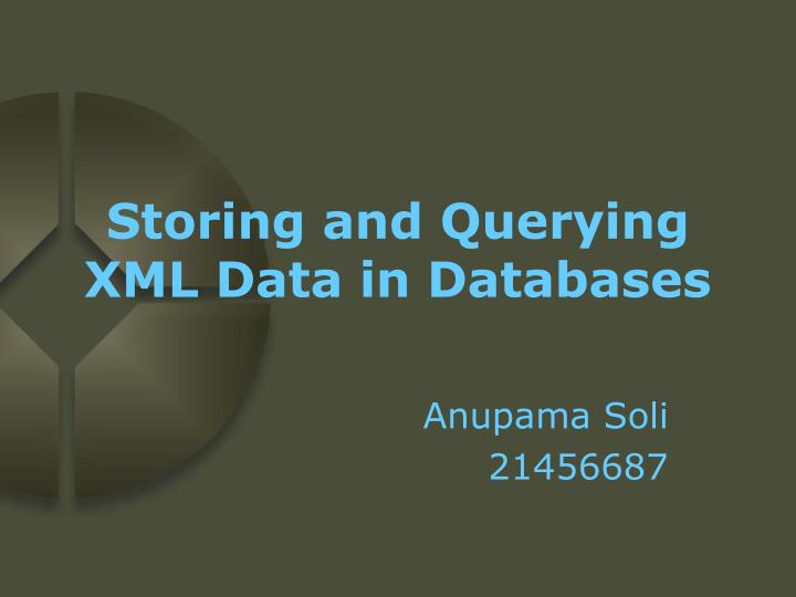 storing and querying xml data in databases n.