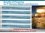 benefits of financing for it decision makers and directors