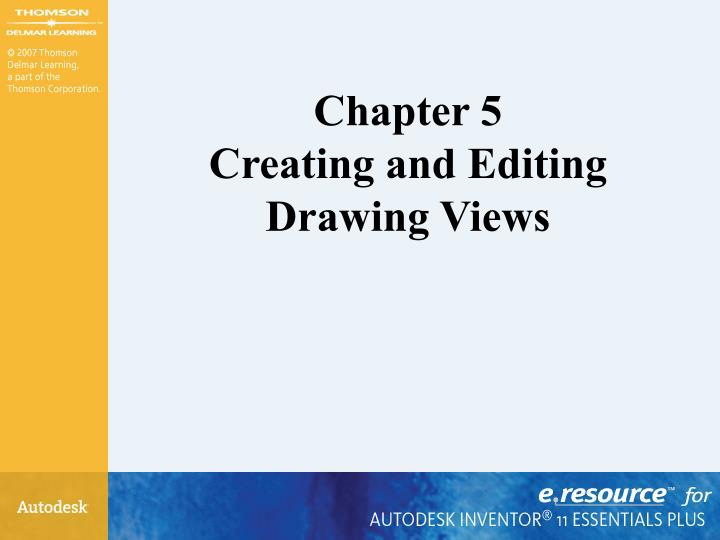 chapter 5 creating and editing drawing views n.