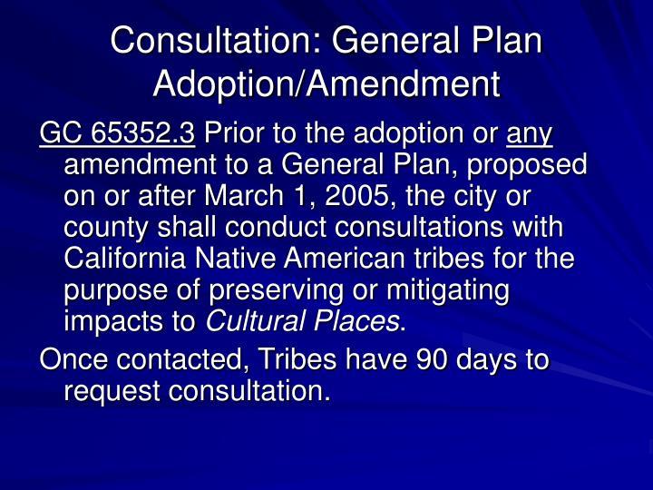 Consultation: General Plan Adoption/Amendment
