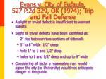 evans v city of eufaula 527 p 2d 329 ok 1974 trip and fall defense