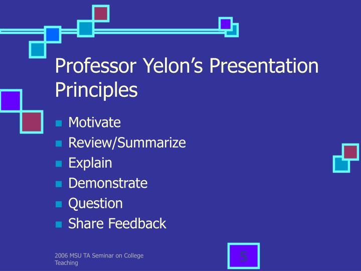 Professor Yelon's Presentation Principles