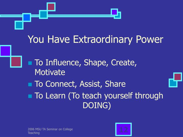 You Have Extraordinary Power