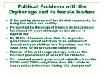 political problems with the orphanage and its female leaders
