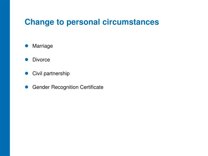 Change to personal circumstances