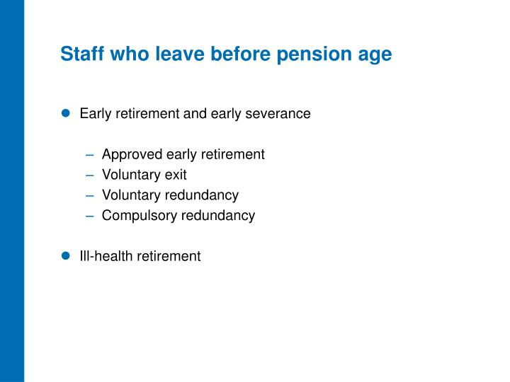 Staff who leave before pension age