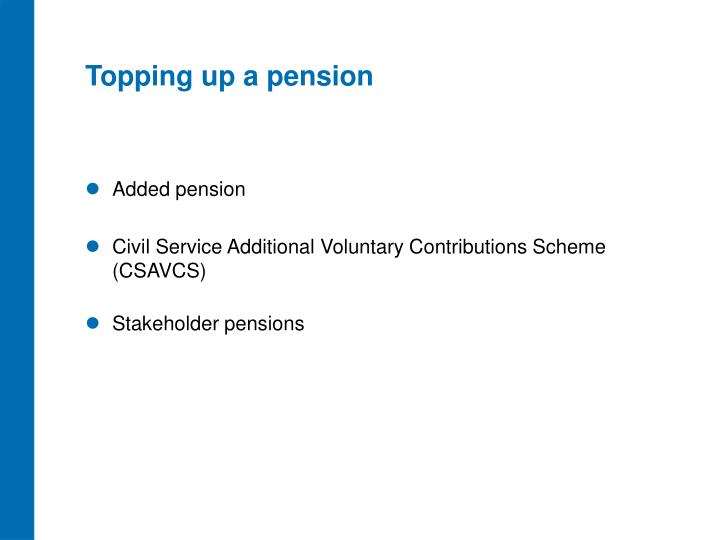 Topping up a pension