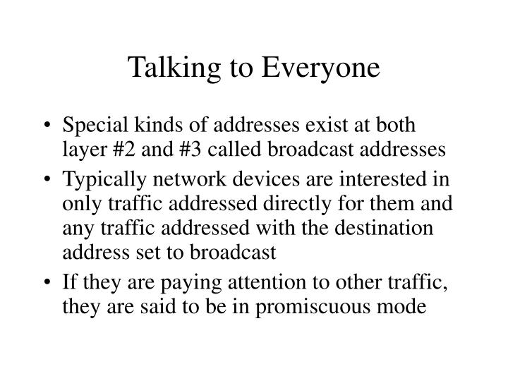 Talking to Everyone
