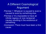 a different cosmological argument
