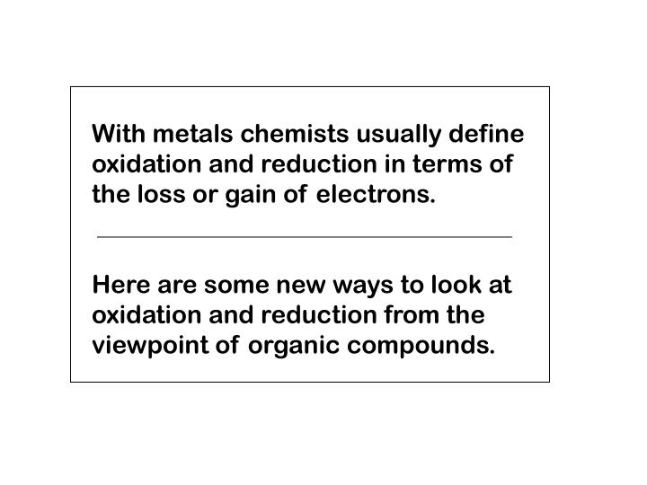 With metals chemists usually define