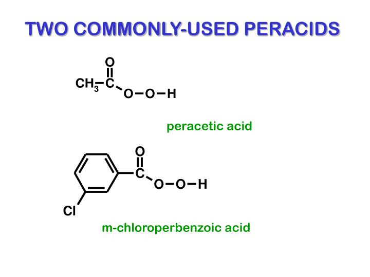 TWO COMMONLY-USED PERACIDS
