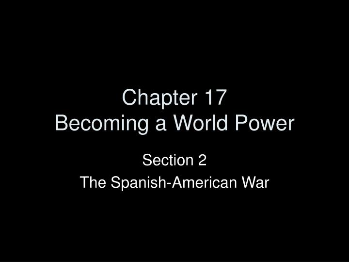 chapter 17 becoming a world power n.