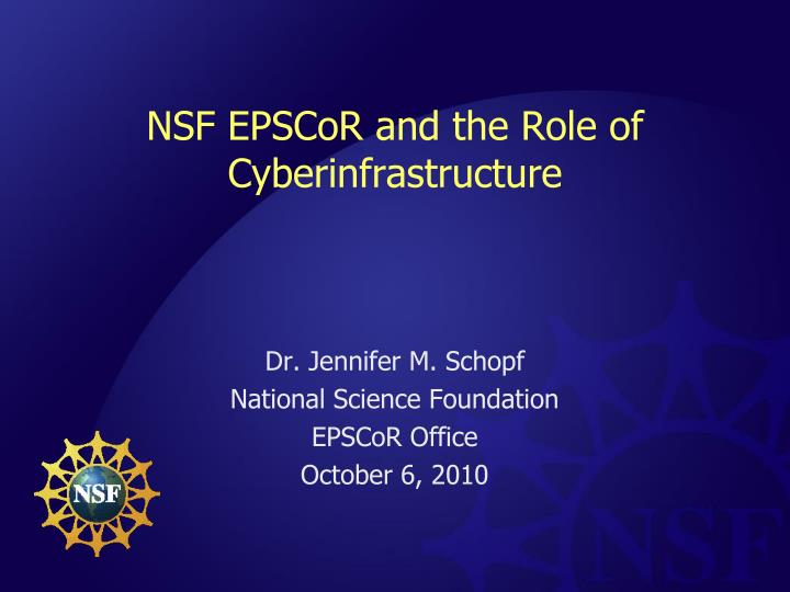 nsf epscor and the role of cyberinfrastructure n.