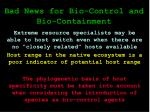 bad news for bio control and bio containment