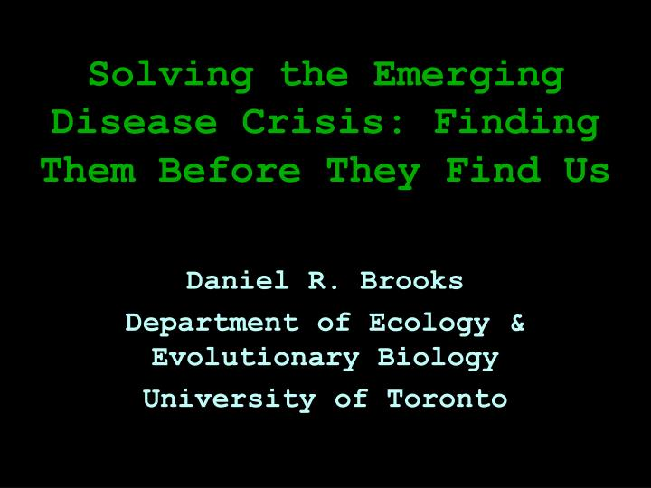 solving the emerging disease crisis finding them before they find us n.