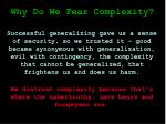 why do we fear complexity