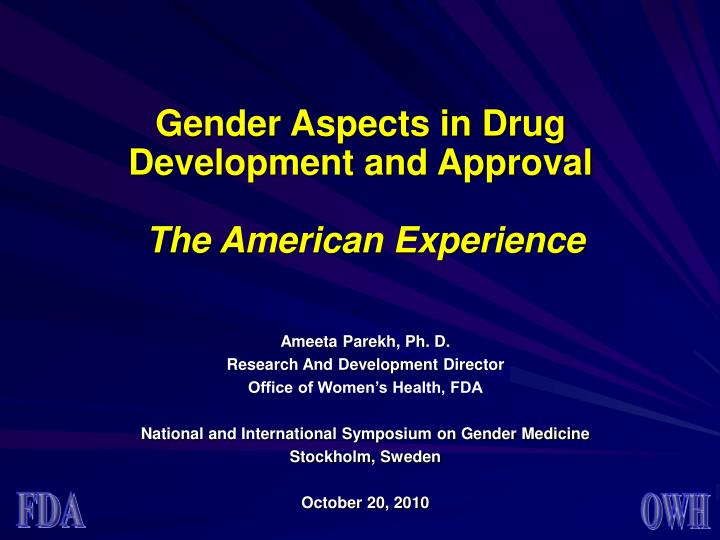 gender aspects in drug development and approval the american experience n.