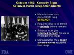 october 1962 kennedy signs kefauver harris drug amendments