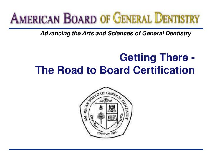 getting there the road to board certification