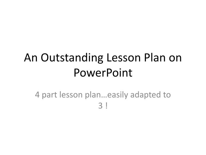 An outstanding lesson plan on powerpoint