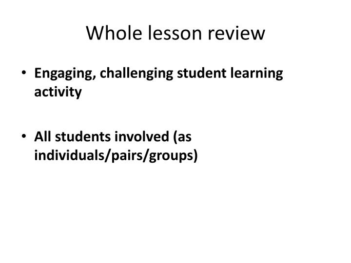Whole lesson review