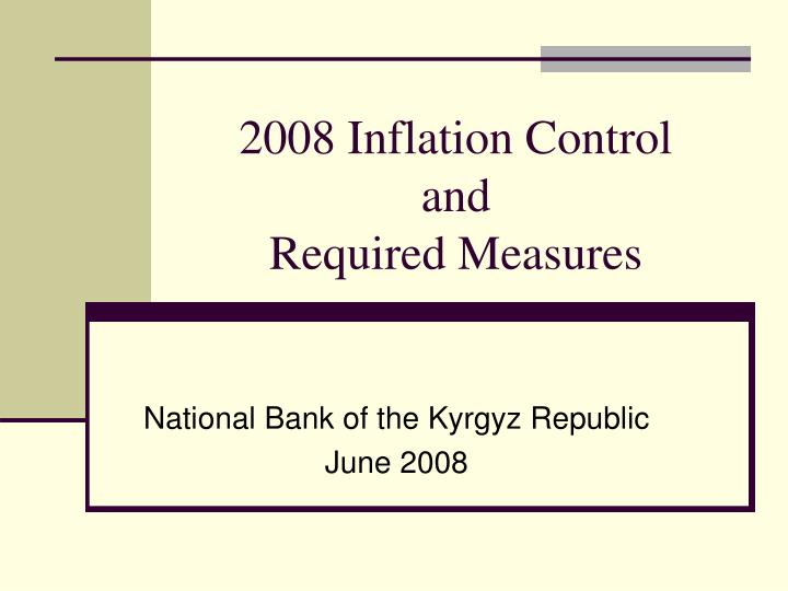 2008 inflation control and required measures n.