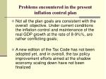 problems encountered in the present inflation control plan