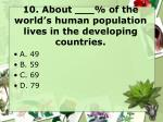 10 about of the world s human population lives in the developing countries