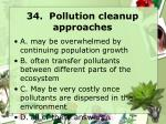 34 pollution cleanup approaches