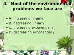 4 most of the environmental problems we face are