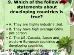 9 which of the following statements about developing countries is true