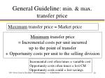 general guideline min max transfer price