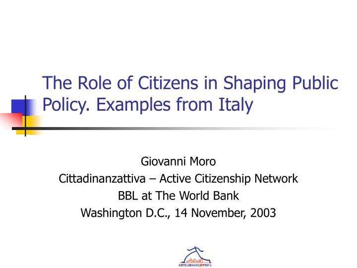the role of citizens in shaping public policy examples from italy n.